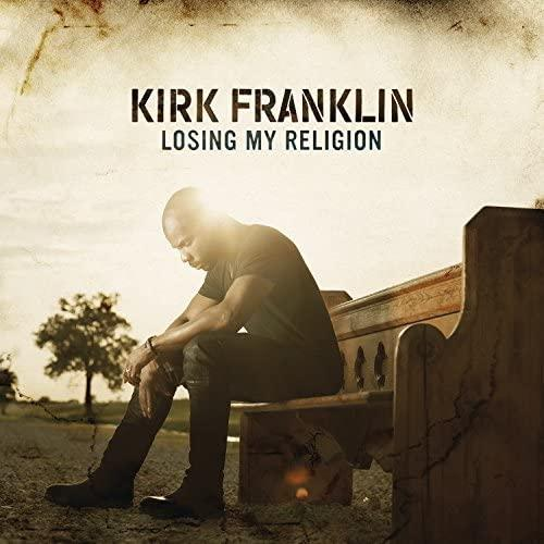 Kirk Franklin / Losing My Religion